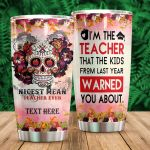 Personalized Sugar Skull Nicest Mean Teacher Ever Stainless Steel Tumbler Perfect Gifts For Skull Lover Tumbler Cups For Coffee/Tea, Great Customized Gifts For Birthday Christmas Thanksgiving