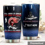 Personalized Fishing Jerk It All Night Stainless Steel Tumbler Perfect Gifts For Fishing Lover Tumbler Cups For Coffee/Tea, Great Customized Gifts For Birthday Christmas Thanksgiving