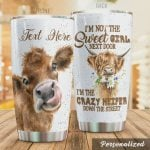 Personalized Cow I'm Not The Street Girl Next Door I'm The Crazy Heifer Down The Street Stainless Steel Tumbler, Tumbler Cups For Coffee/Tea, Great Customized Gifts For Birthday Christmas Thanksgiving