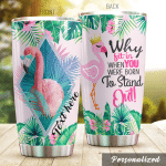 Personalized Flamingo Why Fit In Stainless Steel Tumbler Perfect Gifts For Flamingo Lover Tumbler Cups For Coffee/Tea, Great Customized Gifts For Birthday Christmas Thanksgiving