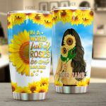 Personalized Sunflower Lady In A World Full Of Roses Stainless Steel Tumbler Perfect Gifts For Sunflower Lover Tumbler Cups For Coffee/Tea, Great Customized Gifts For Birthday Christmas Thanksgiving
