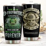 Personalized Firefighter What's Earned Is Your Forever Stainless Steel Tumbler Perfect Gifts For Firefighter Tumbler Cups For Coffee/Tea, Great Customized Gifts For Birthday Christmas Thanksgiving