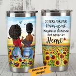 Personalized Black Girl Sisters Forever Never Apart Maybe In Distance But Never At Heart Stainless Steel Tumbler, Tumbler Cups For Coffee/Tea, Great Customized Gifts For Birthday Christmas Thanksgiving
