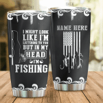 Personalized Fishing In My Head I'm Fishing Stainless Steel Tumbler Perfect Gifts For Fishing Lover Tumbler Cups For Coffee/Tea, Great Customized Gifts For Birthday Christmas Thanksgiving