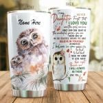 Personalized Owl Family To My Daughter From Mom Don't Ever Lose Sight Stainless Steel Tumbler Perfect Gifts For Owl Lover Tumbler Cups For Coffee/Tea, Great Customized Gifts For Birthday Christmas Thanksgiving