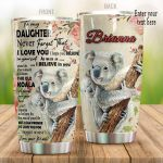 Personalized Koala To My Daughter From Mom I Love You I Hope You Belive In Yourself Stainless Steel Tumbler Perfect Gifts For Koala Lover Tumbler Cups For Coffee/Tea, Great Customized Gifts For Birthday Christmas Thanksgiving