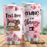 Personalized Flower Sewing Is My Therapy Stainless Steel Tumbler Perfect Gifts For Sewing Lover Tumbler Cups For Coffee/Tea, Great Customized Gifts For Birthday Christmas Thanksgiving