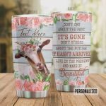Personalized Goat Don't Cry About The Past It's Gone Live In The Present And Make It Beautiful Stainless Steel Tumbler, Tumbler Cups For Coffee/Tea, Great Customized Gifts For Birthday Christmas Thanksgiving