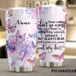 Personalized Flower Butterfly Still Loved Still Missed And Very Dear Stainless Steel Tumbler Perfect Gifts For Butterfly Lover Tumbler Cups For Coffee/Tea, Great Customized Gifts For Birthday Christmas Thanksgiving