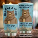 Personalized Bear Coffee I Hate People And I Know Things Stainless Steel Tumbler Perfect Gifts For Coffee Lover Tumbler Cups For Coffee/Tea, Great Customized Gifts For Birthday Christmas Thanksgiving