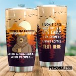 Personalized Camping Bear I Don't Care What Day It Is It's Early I'm Grumpy I Want Coffee Stainless Steel Tumbler, Tumbler Cups For Coffee/Tea, Great Customized Gifts For Birthday Christmas Thanksgiving