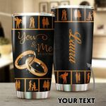 Personalized Wedding Ceremony You And Me We Got This Stainless Steel Tumbler Perfect Gifts For Couple Tumbler Cups For Coffee/Tea, Great Customized Gifts For Birthday Christmas Thanksgiving Wedding Valentine's Day