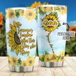 Personalized Sunflower Be Someone's Sunflower When Their Skies Are Gray Stainless Steel Tumbler Perfect Gifts For Sunflower Lover Tumbler Cups For Coffee/Tea, Great Customized Gifts For Birthday Christmas Thanksgiving