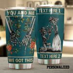Personalized Skull Couple We Got This Stainless Steel Tumbler Perfect Gifts For Skull Lover Tumbler Cups For Coffee/Tea, Great Customized Gifts For Birthday Christmas Thanksgiving
