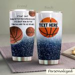 Personalized Basketball It's Not About Being Better Than Someone Else Stainless Steel Tumbler Perfect Gifts For Basketball Lover Tumbler Cups For Coffee/Tea, Great Customized Gifts For Birthday Christmas Thanksgiving