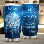 Personalized Bohemian Feel What You Need To Feel Stainless Steel Tumbler Perfect Gifts For Bohemian Lover Tumbler Cups For Coffee/Tea, Great Customized Gifts For Birthday Christmas Thanksgiving