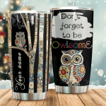 Personalized Owl Don't Forget To Be Owlsome Stainless Steel Tumbler Perfect Gifts For Owl Lover Tumbler Cups For Coffee/Tea, Great Customized Gifts For Birthday Christmas Thanksgiving