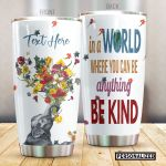 Personalized Elephant In A World Where You Can Be Everything Stainless Steel Tumbler Tumbler Cups For Coffee/Tea Great Customized Gifts For Birthday Christmas Awesome Gifts For Elephant Lover