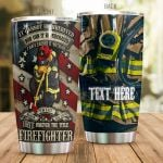 Personalized Firefighter Nor Can It Be Purchased Stainless Steel Tumbler Perfect Gifts For Firefighter Tumbler Cups For Coffee/Tea, Great Customized Gifts For Birthday Christmas Thanksgiving