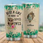 Personalized Just A Girl Who Loves Owls Stainless Steel Tumbler, Tumbler Cups For Coffee/Tea, Great Customized Gifts For Birthday Christmas Thanksgiving