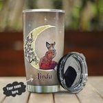 Personalized Fox I Love You To The Moon And Back Stainless Steel Tumbler, Tumbler Cups For Coffee/Tea, Great Customized Gifts For Birthday Christmas Thanksgiving