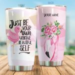 Personalized Flamingo Just Be Your Own Unique Beautiful Self Stainless Steel Tumbler Perfect Gifts For Flamingo Lover Tumbler Cups For Coffee/Tea, Great Customized Gifts For Birthday Christmas Thanksgiving