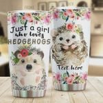 Personalized Just A Girl Who Loves Hedgehogs Stainless Steel Tumbler, Tumbler Cups For Coffee/Tea, Great Customized Gifts For Birthday Christmas Thanksgiving