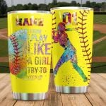 Personalized Baseball Player I Know I Play Like A Girl Stainless Steel Tumbler Perfect Gifts For Baseball Lover Tumbler Cups For Coffee/Tea, Great Customized Gifts For Birthday Christmas Thanksgiving