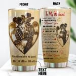 Personalized Skull Couple To My Husband From Wife I Just Want To Be Your Last Everything Stainless Steel Tumbler Perfect Gifts For Skull Lover Tumbler Cups For Coffee/Tea, Great Customized Gifts For Birthday Christmas Thanksgiving Wedding Valentine's Day