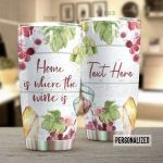 Personalized Home Is Where The Wine Is Stainless Steel Tumbler Perfect Gifts For Wine Lover Tumbler Cups For Coffee/Tea, Great Customized Gifts For Birthday Christmas Thanksgiving