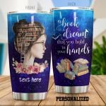 Personalized Book A Book Is A Dream That You Hold In Your Hands Stainless Steel Tumbler Perfect Gifts For Book Lover Tumbler Cups For Coffee/Tea, Great Customized Gifts For Birthday Christmas Thanksgiving