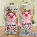 Personalized Just A Girl Who Loves Pigs Stainless Steel Tumbler, Tumbler Cups For Coffee/Tea, Great Customized Gifts For Birthday Christmas Thanksgiving