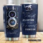 Personalized Photographer We Take Photo As A Return Ticket Stainless Steel Tumbler Perfect Gifts For Photographer Tumbler Cups For Coffee/Tea, Great Customized Gifts For Birthday Christmas Thanksgiving