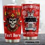 Personalized Firefighter Real Men Fight Fires Stainless Steel Tumbler Perfect Gifts For Firefighter Tumbler Cups For Coffee/Tea, Great Customized Gifts For Birthday Christmas Thanksgiving