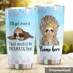 Personalized Sloth I'll Get Over It Stainless Steel Tumbler Perfect Gifts For Sloth Lover Tumbler Cups For Coffee/Tea, Great Customized Gifts For Birthday Christmas Thanksgiving