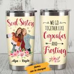 Personalized Soul Sisters We Go Together Like Cupcake And Frosting Stainless Steel Tumbler, Tumbler Cups For Coffee/Tea, Great Customized Gifts For Birthday Christmas Thanksgiving