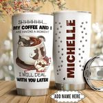 Personalized Cat My Coffee And I Are Having A Moment I Will Deal With You Later Stainless Steel Tumbler, Tumbler Cups For Coffee/Tea, Great Customized Gifts For Birthday Christmas Thanksgiving