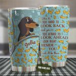 Personalized Dachshund Zipper Look Right Beside You And I'll Be There Stainless Steel Tumbler, Tumbler Cups For Coffee/Tea, Great Customized Gifts For Birthday Christmas Thanksgiving