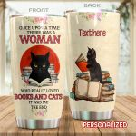 Personalized Black Cat Once Upon A Time There Was A Woman Who Really Loved Books And Cats Stainless Steel Tumbler Perfect Gifts For Cat Lover Tumbler Cups For Coffee/Tea, Great Customized Gifts For Birthday Christmas Thanksgiving