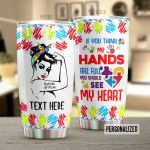 Personalized Autism Mom If You Think My Hands Are Full Stainless Steel Tumbler Perfect Gifts For Autism Fighter Tumbler Cups For Coffee/Tea, Great Customized Gifts For Birthday Christmas Thanksgiving Mother's Day