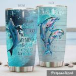 Personalized Dolphin And Into The Ocean I Go To Lose My Mind And Find My Soul Stainless Steel Tumbler, Tumbler Cups For Coffee/Tea, Great Customized Gifts For Birthday Christmas Thanksgiving