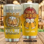 Personalized A Day Without Beer Probably Wouldn't Kill Me Stainless Steel Tumbler Perfect Gifts For Beer Lover Tumbler Cups For Coffee/Tea, Great Customized Gifts For Birthday Christmas Thanksgiving