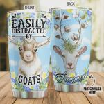 Personalized Easily Distracted By Goats Stainless Steel Tumbler, Tumbler Cups For Coffee/Tea, Great Customized Gifts For Birthday Christmas Thanksgiving