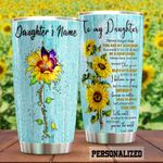 Personalized Sunflower Family To My Daughter From Mom Be A Sunflower Stainless Steel Tumbler Perfect Gifts For Sunflower Lover Tumbler Cups For Coffee/Tea, Great Customized Gifts For Birthday Christmas Thanksgiving