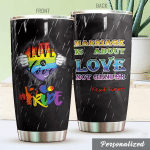 Personalized LGBT Marriage Is About Love Not Gender Stainless Steel Tumbler Perfect Gifts For LGBT Lover Tumbler Cups For Coffee/Tea, Great Customized Gifts For Birthday Christmas Thanksgiving