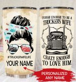Qd - Personalized - Tough Enough To Be A Trucker's Wife Tumbler