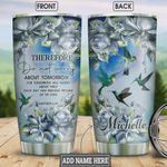 Personalized Roses Hummingbird Faith Do Not Worry About Tomorrow Stainless Steel Tumbler, Tumbler Cups For Coffee/Tea, Great Customized Gifts For Birthday Christmas Thanksgiving