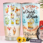 Personalized Cruise And Drink I Don't Drink And Drive Stainless Steel Tumbler, Tumbler Cups For Coffee/Tea, Great Customized Gifts For Birthday Christmas Thanksgiving