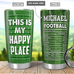 Personalized Football This Is My Happy Place Stainless Steel Tumbler, Tumbler Cups For Coffee/Tea, Great Customized Gifts For Birthday Christmas Thanksgiving