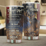Personalized Deer Hunting To My Dad No Matter How Far I Go In Life You Will Always Be My Father Forever Love You Stainless Steel Tumbler, Tumbler Cups For Coffee/Tea, Great Customized Gifts For Birthday Christmas Thanksgiving, Father's Day